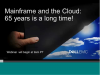 Mainframe and the Cloud: 65 years is a long time!