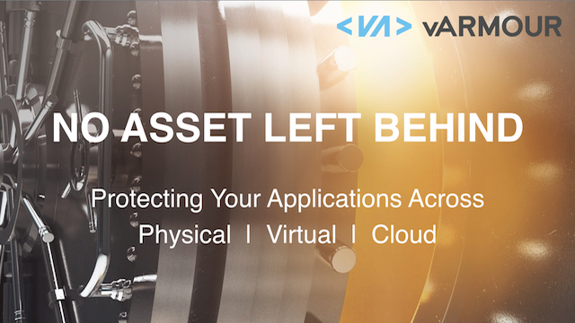 No Asset Left Behind: Protect Your Applications Across Physical, Virtual, Cloud