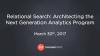 Relational Search: Architecting the Next Generation Analytics Platform