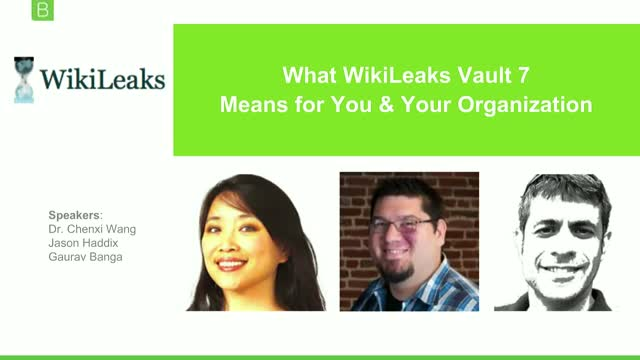 What WikiLeaks Vault 7 Means for You and Your Organization