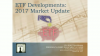 ETF Developments: 2017 Market Update