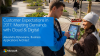 Customer Expectations in 2017: Exceeding Demand with Cloud & Digital