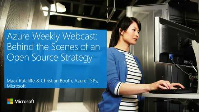 Azure Weekly Webcast: Behind the Scenes of an Open Source Strategy