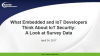 What Embedded and IoT Developers Think About IoT Security: A Look at Survey Data