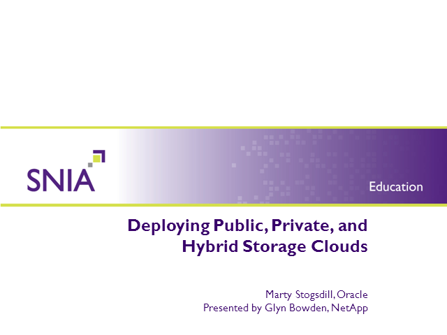 Deploying Public, Private and Hybrid Storage Clouds