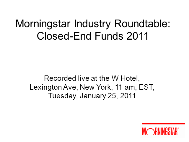 Morningstar Industry Roundtable: Closed-End Funds