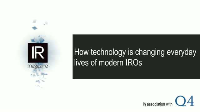 IR Magazine Webinar - How technology is changing everyday lives of modern IROs
