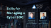 What You Need To Know To Manage a Cyber SOC