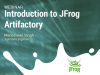Webinar - Introduction to JFrog Artifactory