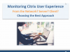 Choosing the Best Approach for Monitoring Citrix User Experience