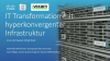 IT Transformation mit hyperkonvergenter Infrastruktur