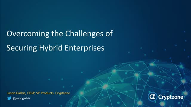 Overcoming the Challenges of Securing Hybrid Enterprises