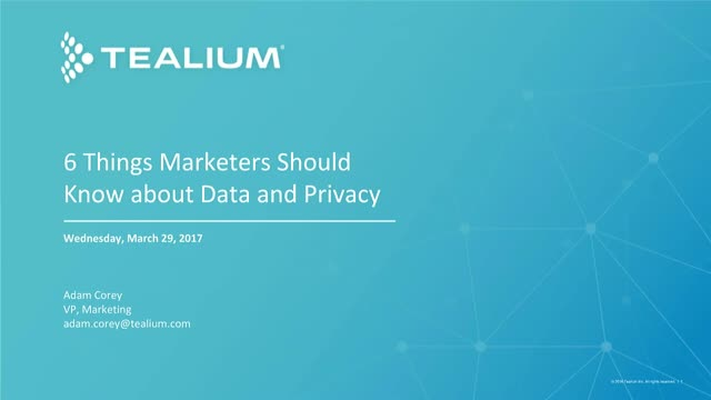 6 Things Marketers Should Know about Data and Privacy for 2017