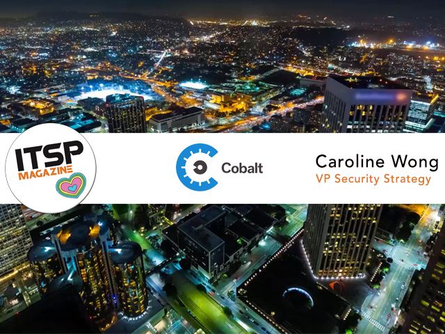ITSPmagazine chats with Caroline Wong, VP of Security Strategy at Cobalt