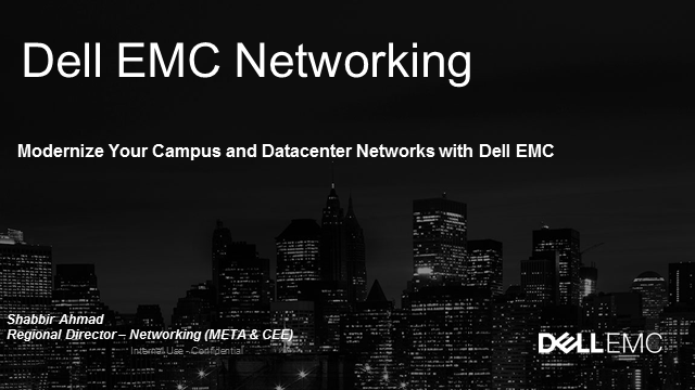 Modernize Your Campus and Datacenter Networks with Dell EMC