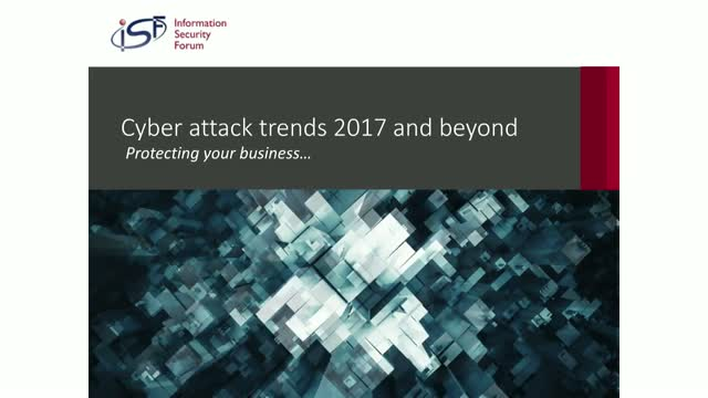 Cyber Attack Trends 2017 & Beyond: Protecting your business from cyber criminals