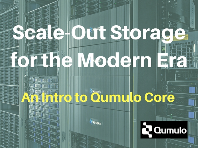 Scale-Out Storage for the Modern Era - An Intro to Qumulo Core
