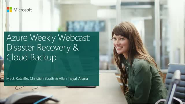 Azure Weekly Webcast: Disaster Recovery & Cloud Backup