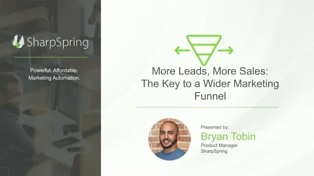 More Leads, More Sales: How to Make Your Funnel Wider