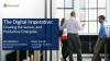 The Digital Imperative: Creating the Secure, and Productive Enterprise