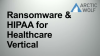 Stop attacks such as ransomware and get HIPAA compliant for Healthcare