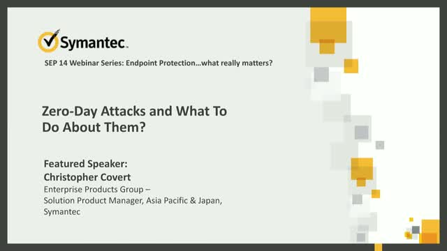 SEP 14 Webinar Series: Zero-Day Attacks and What To Do About Them?