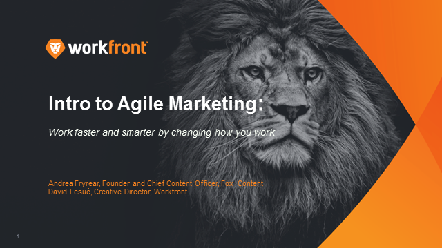 Intro to Agile Marketing: Work faster and smarter by changing how you work