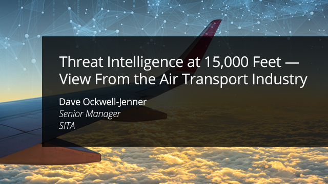 Threat Intelligence at 15,000 Feet: View From the Air Transport Industry