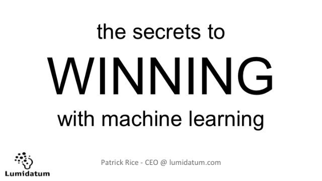 The Secrets to WINNING with Machine Learning