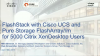How to Accelerate Virtual Desktop Deployment: A Cisco & Pure Storage Case Study