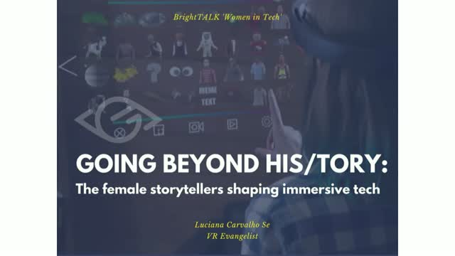 Going Beyond His/tory: The Female Storytellers Shaping Immersive Tech