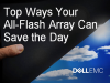 Top Ways Your All-Flash Array Can Save the Day