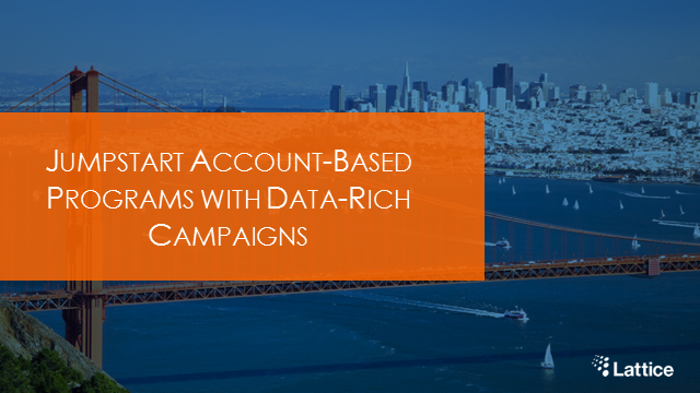 Jumpstart Account-Focused Programs with Data-Rich Campaigns