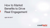 How to Market Benefits to Drive Real Engagement