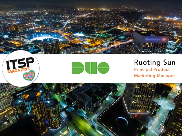 ITSPmagazine chats with Ruoting Sun, Principal Product Marketing Manager, DuoSec