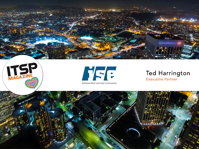 ITSPmagazine chats with Ted Harrington, Executive Partner, ISE