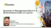 Symantec IT Management Suite 8.1 & Ghost Solution Suite 3.2 Launch