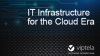 CEO PoV: IT Infrastructure for the Cloud Era
