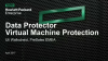 HPE Data Protector Virtual Machine Protection