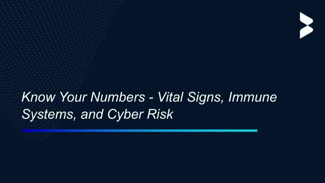 Know Your Numbers - Vital Signs, Immune Systems, and Cyber Risk