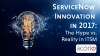 ServiceNow Innovation in 2017: The Hype vs. Reality | ITSM Midwest Lunch & Learn