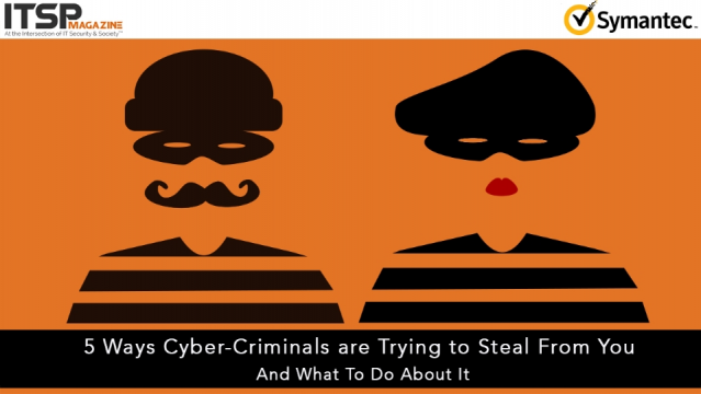 5 Ways Cyber-Criminals Are Trying to Steal From You – And What To Do About It