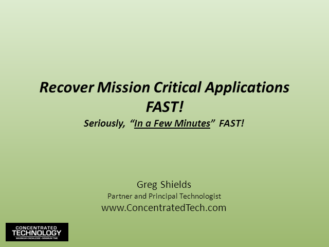 "Recover Mission Critical Apps Fast - Seriously, ""In a Few"" Fast!"