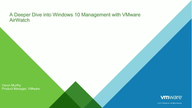 A Deeper Dive into Windows 10 Management with VMware AirWatch
