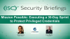 Mission Possible: Executing a 30-Day Sprint to Protect Privileged Credentials