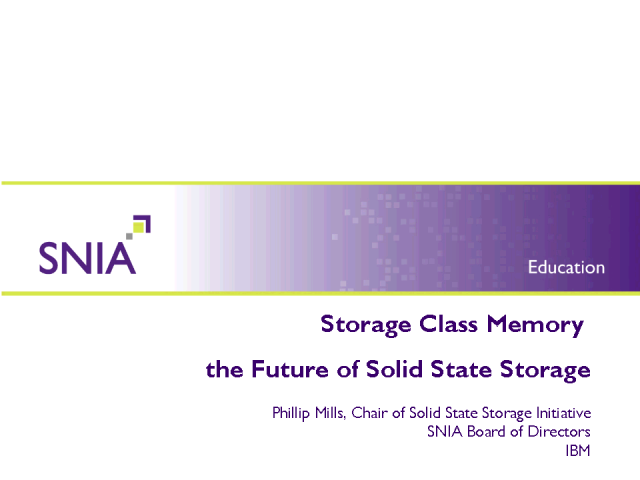 Storage Class Memory - the Future of Solid State Storage