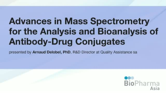 Advances in Mass Spectrometry for the Analysis and Bioanalysis of Antibody-Drug