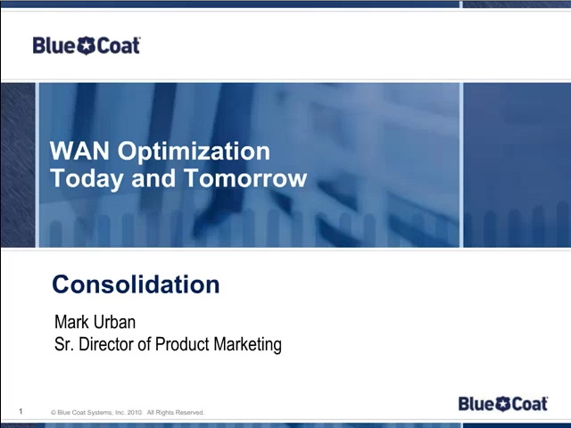 WAN Optimization for Today and Tomorrow