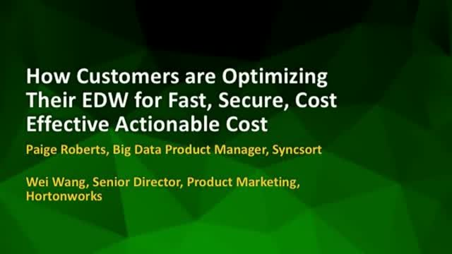 How Customers are Optimizing their EDW for Fast, Secure, and Effective Insights