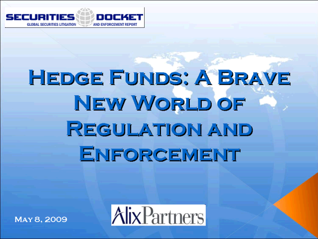 Hedge Funds: A Brave New World of Regulation and Enforcement